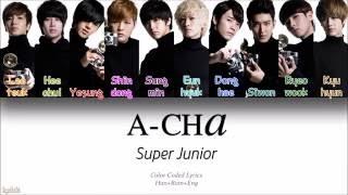 Super Junior (슈퍼주니어) – A-CHA (Color Coded Lyrics) [Han/Rom/Eng]