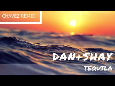 Dan + Shay - Tequila  (CHΛVEZ remix)