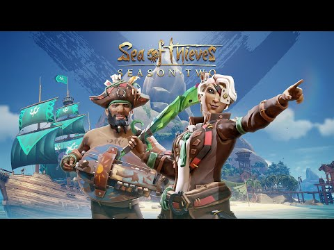 Sea of Thieves Season Two: Official Content Update Trailer
