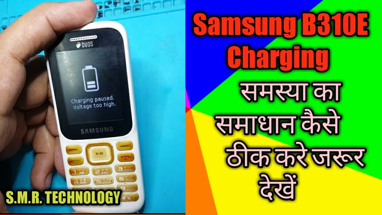 Samsung B310e Charging Paused Voltage Too High Repair Solutions 100% Solve