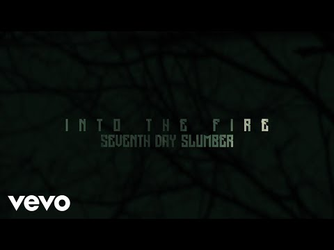Seventh Day Slumber - Into The Fire (Lyric Video)