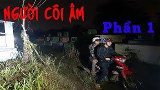 NGƯỜI CÕI ÂM | Tài Liệu Về Những Câu Chuyện Ma Có Thật (Phần 1)  | Roma Vlogs