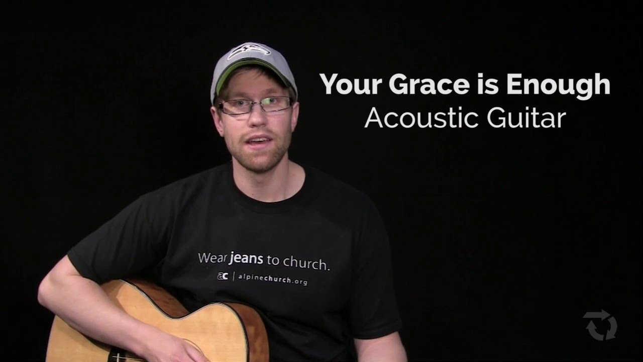 Your Grace Is Enough Acoustic Guitar Youtube