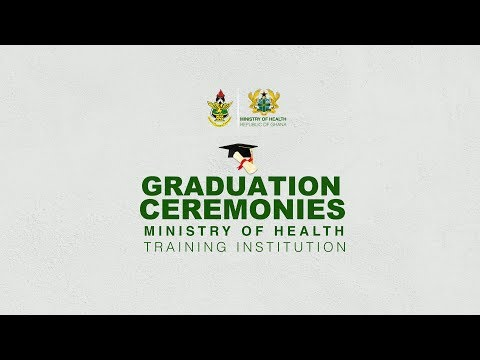 Graduation Ceremonies For Ministry of Health Training Institutions 2018   Day 3 - Morning Session