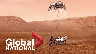 Global National: Feb. 18, 2021 | New era in space exploration begins as Perseverance lands on Mars