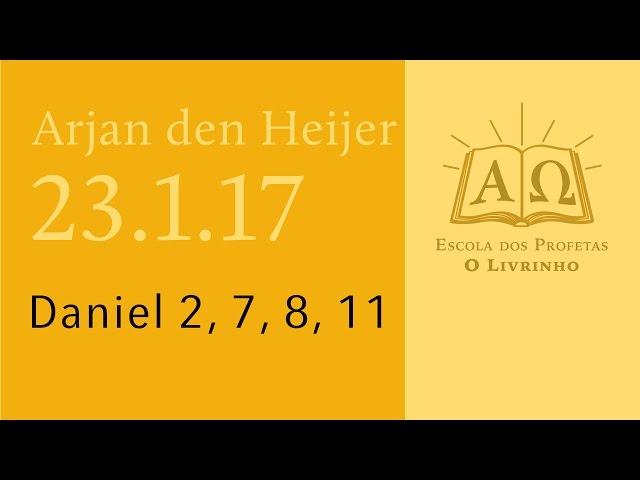 (23.1.17) Daniel 2, 7, 8, 11
