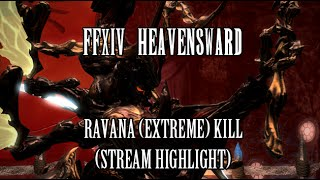 FFXIV Heavensward: Ravana (Extreme) Kill (Stream Highlight)