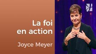 Comment la foi fonctionne ? - Joyce Meyer - Fortifié par la foi