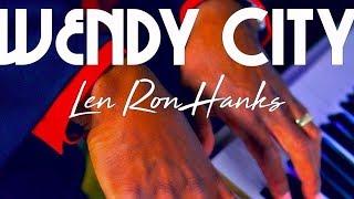 Len Ron Hanks | Wendy City
