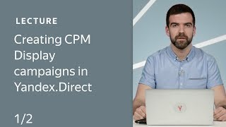 Creating CPM Display campaigns in Yandex.Direct. Part 1