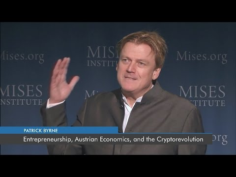 Entrepreneurship, Austrian Economics, and the Cryptorevolution | Patrick Byrne