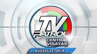 TV Patrol Central Visayas - August 22, 2014