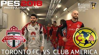 PES 2018 (PC) Toronto FC v Club América | CONCACAF CHAMPIONS LEAGUE | 3/4/2018
