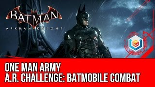 Batman Arkham Knight AR Challenge Batmobile Combat - One Man Army Walkthrough 3 Stars