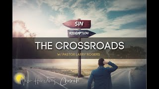 AMERICA: At The Crossroads / Pastor Larry Rogers // NEW HORIZONS CHURCH