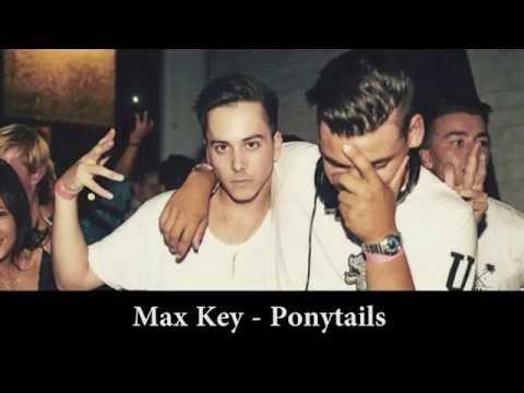 Max Key - Ponytails
