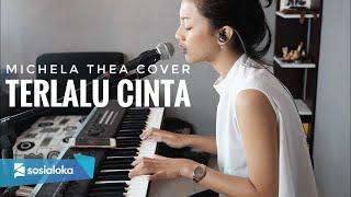 TERLALU CINTA- ( ROSSA )MICHELA THEA ( LIVE COVER )