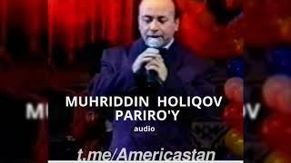 Muhriddin Holiqov - Pariro'y