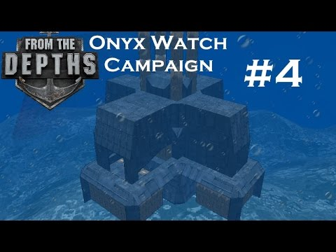 From The Depths | Part 4 | Defence Towers | Onyx Watch Campaign | Gameplay