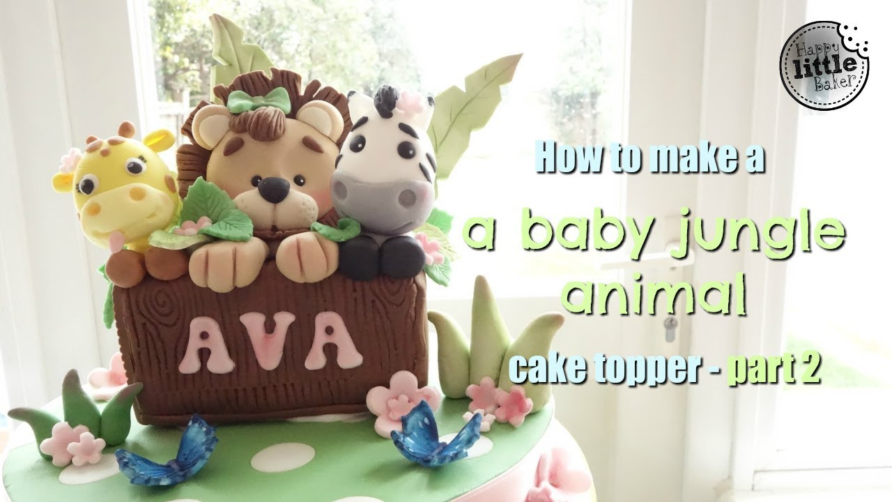 How To Make A Fondant Baby Jungle Animal Cake Topper