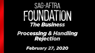 The Business: Processing & Handling Rejection