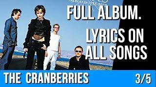 The Cranberries - STARS (Full Album with Lyrics) Part 3 of 5 [The Best Of 1992 - 2002]