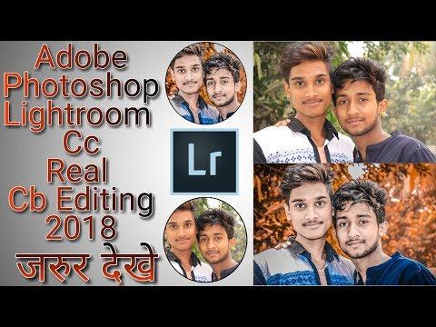 Real Cb Editing 1000% | Adobe Lightroom Cc Cb Editing | Lr Editing 2018 | Step By Step | Hindi Voice