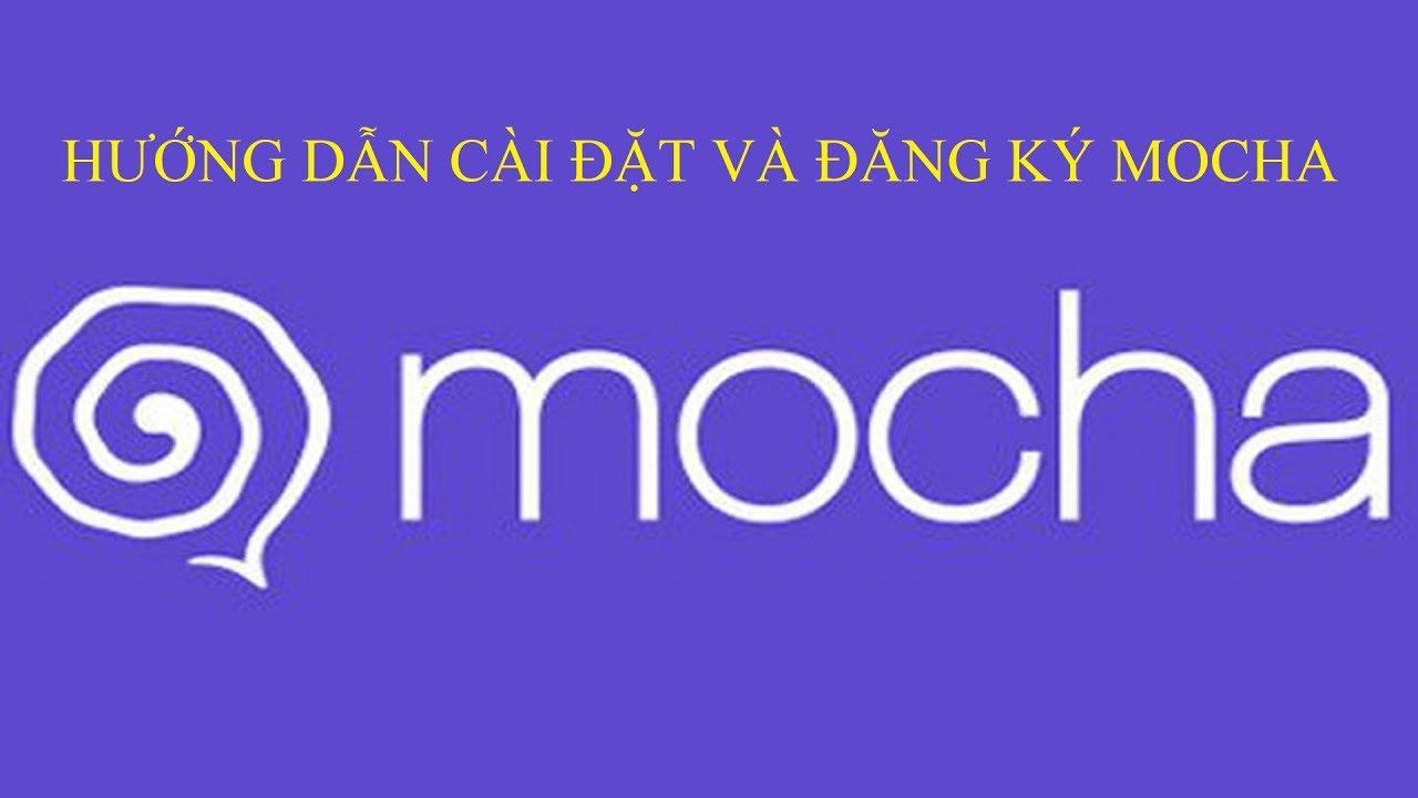 Hướng dẫn cài đặt và đăng ký Mocha