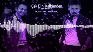 Kantik Ft. Serdar Ortac - Çek Elini Kalbimden ( Club Remix )