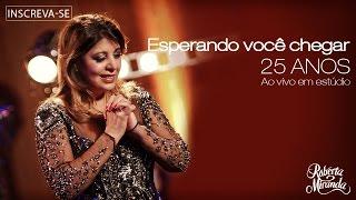 Roberta Miranda - Esperando você chegar | DVD 25 anos Ao vivo em estúdio
