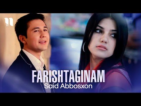 Said Abbosxon - Farishtaginam