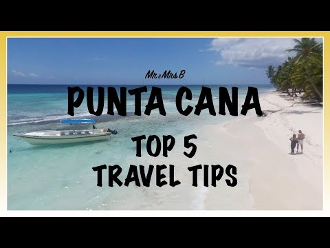 Punta Cana Top 5 Travel Tips