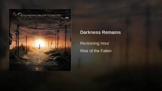 Watch Reckoning Hour Darkness Remains video