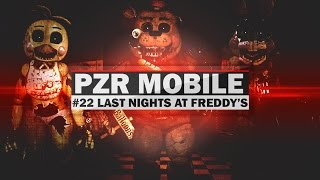 PZR Mobile #22 Last Nights at Freddy's