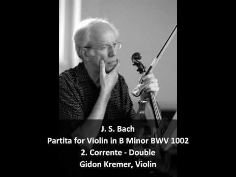 J. S. Bach - Partita for Violin in B Minor BWV 1002 (2/4) - Gidon Kremer, Violin
