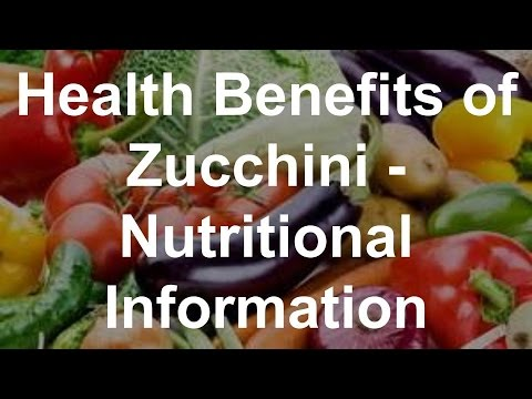Health Benefits of Zucchini Nutritional Information