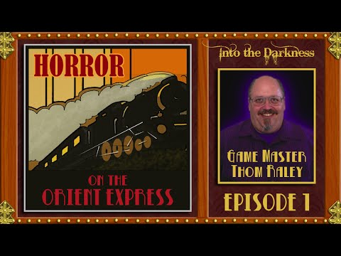 Horror on the Orient Express - 1 - Call of Cthulhu RPG