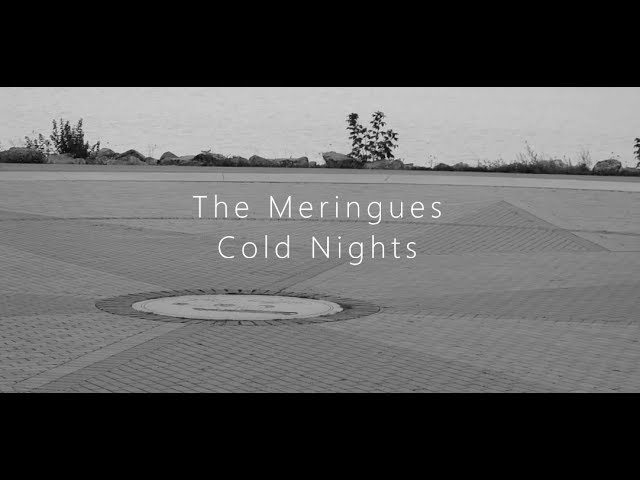 The Meringues - Cold Nights [Official Music Video]