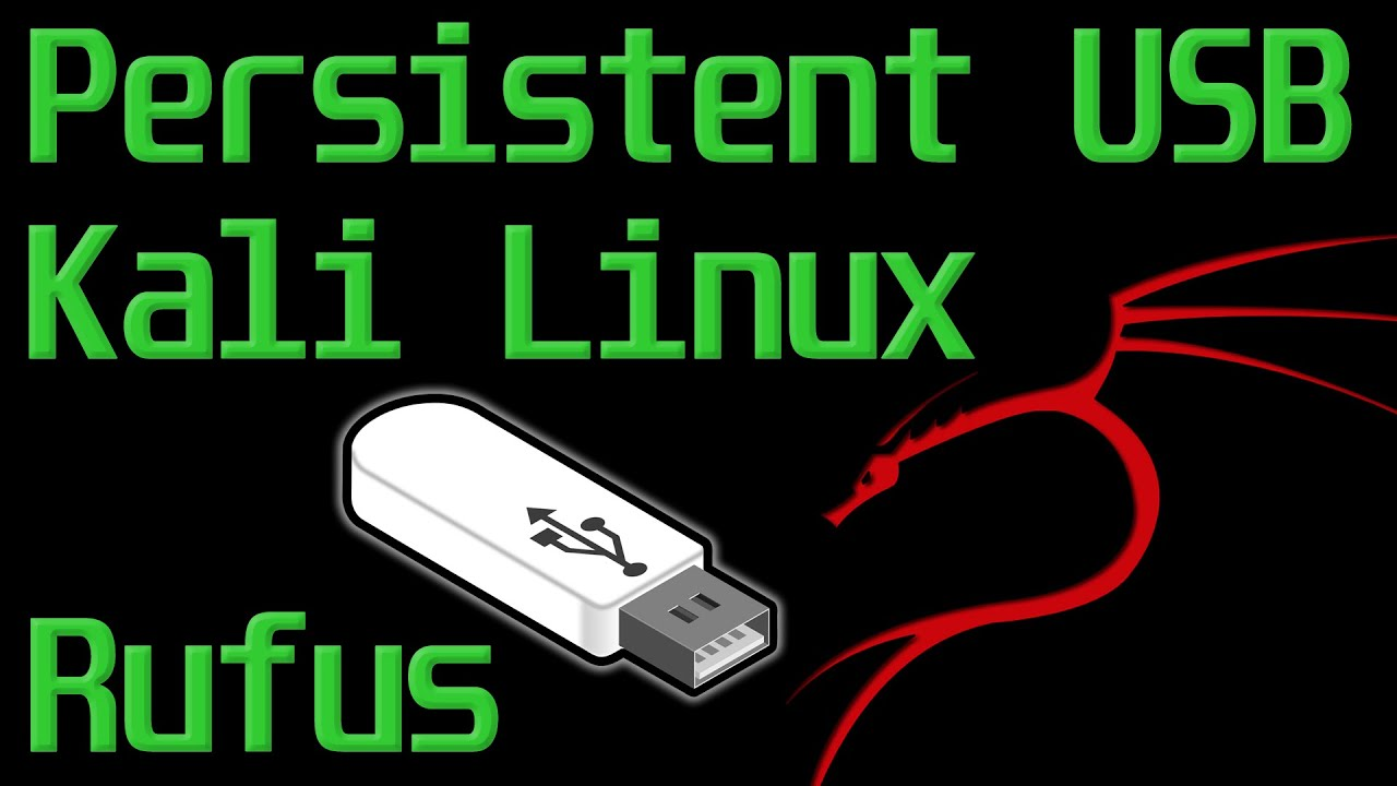 How to Create a Persistent Bootable Kali Linux USB in a Few Minutes Using Rufus