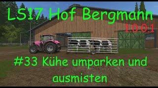 LS17 | Hof Bergmann 1.0.0.1 | #33 Kühe umparken und ausmisten