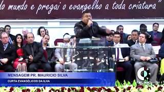 Pr. Maurício Silva - Pregador falou tudo sobre a igreja de hoje.