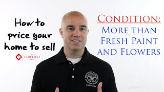How to Sell Your House - Part 2: Condition (more than just paint & flowers)