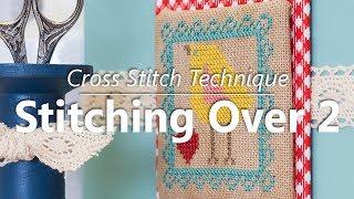 Cross Stitch: Linen vs. Evenweave | How to Stitch Over 2 | Fat Quarter Shop
