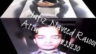 As meda dhola kran bheth zari Hafiz Naveed Rasool Attari 03484233230