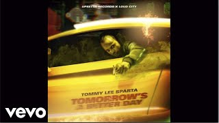 Tommy Lee Sparta - Tomorrow's a Better Day (Official Audio)