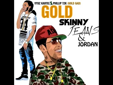 Vybz Kartel ft Phillip T2k_ GOLD (skinny Jeans and Jordans) Official Video