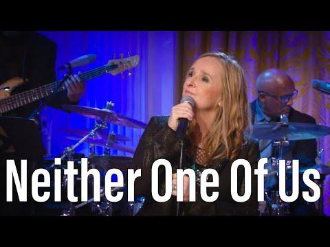Melissa Etheridge sings Neither One Of Us