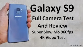 Samsung Galaxy S9/S9 Plus Full Camera Test And Review