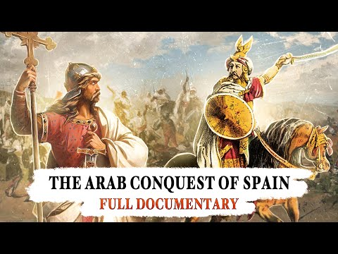 The Arab Conquest of Spain - full documentary
