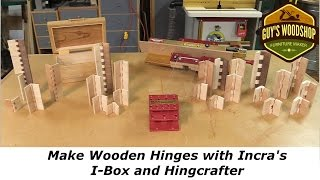 Make Wooden Hinges with Incra's I-Box and Hingecrafter